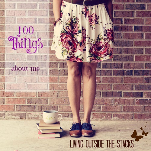 100 Things {Living Outside the Stacks}