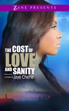 The Cost of Love and Sanity by Jaye Cherie {Book Tour}