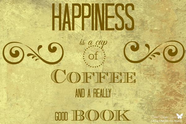 Happiness is a Cup of Coffee {Living Outside the Stacks} #TeamLOTSReads