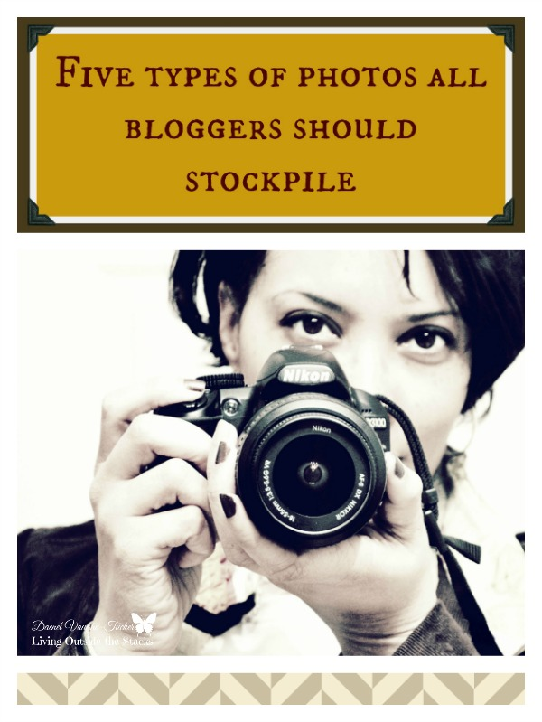 Five Types of Photos All Bloggers Should Stockpile