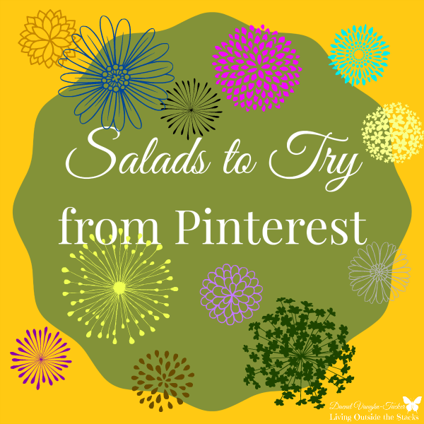 Salads to Try from Pinterest {Living Outside the Stacks}