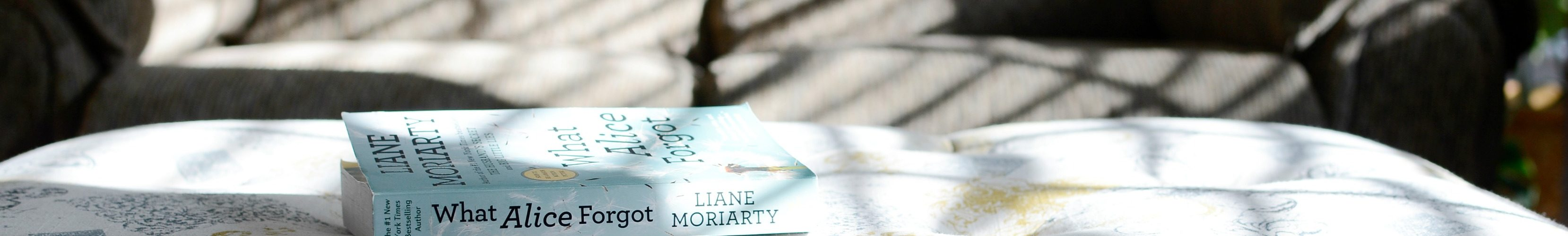 Book Review What Alice Forgot by Liane Moriarity {living outside the stacks}