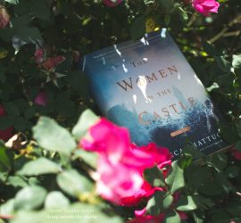 Book Review The Women in the Castle {living outside the stacks}