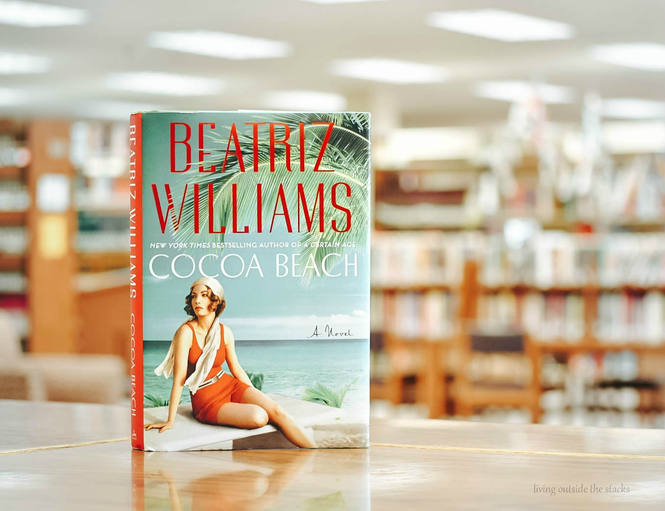 Book Review Cocoa Beach by Beatriz Williams {living outside the stacks}