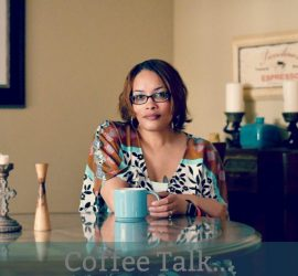 Coffee Talk {living outside the stacks}
