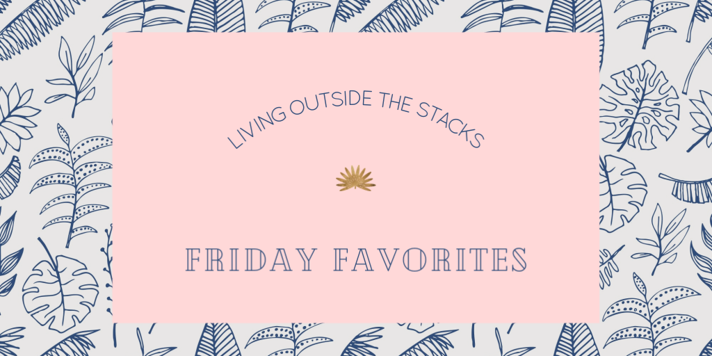 Friday Favorites {living outside the stacks} Twitter