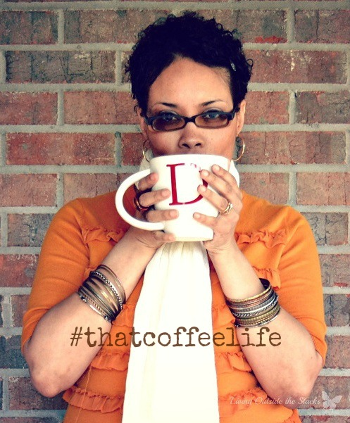 #thatcoffeelife {Living Outside the Stacks}