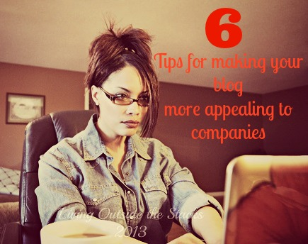 6 Tips for Making Your Blog More Appealing to Companies {Living Outside the Stacks}