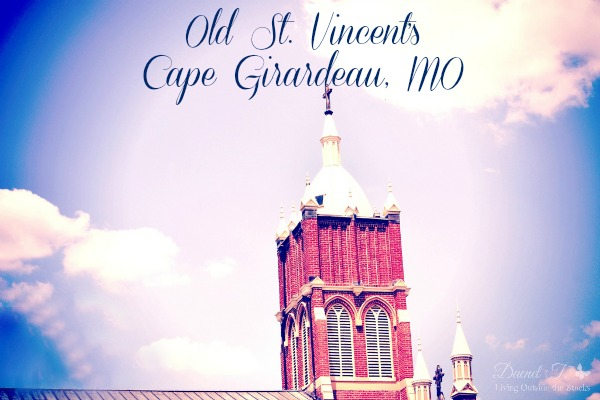 Old St Vincent's  {Living Outside the Stacks} #SoutheastMissouri #SEMO #VisitCape