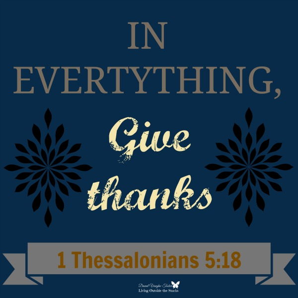 In Everything Give Thanks {Living Outside the Stacks}