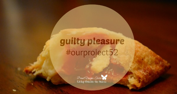 Guilty Pleasure #OurProject52 {Living Outside the Stacks}