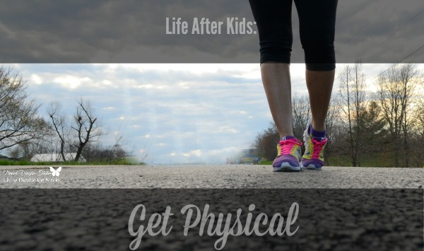 Life After Kids - Get Physical {Living Outside the Stacks}