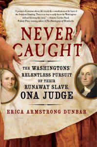 Never Caught by Erica Armstrong Dunbar