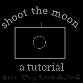 IMG-5723-Shoot-the-Moon-living-outside-the-stacks-Photography-Tutorial-LivingOutsideTheStacks-TeamLOTSPhotography-TeamLOTSTutori