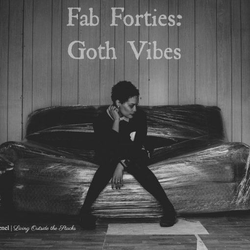 Daenel T {living outside the stacks} Fab Forties - Goth Vibes