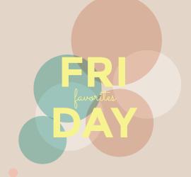 Friday Favorites {living outside the stacks}