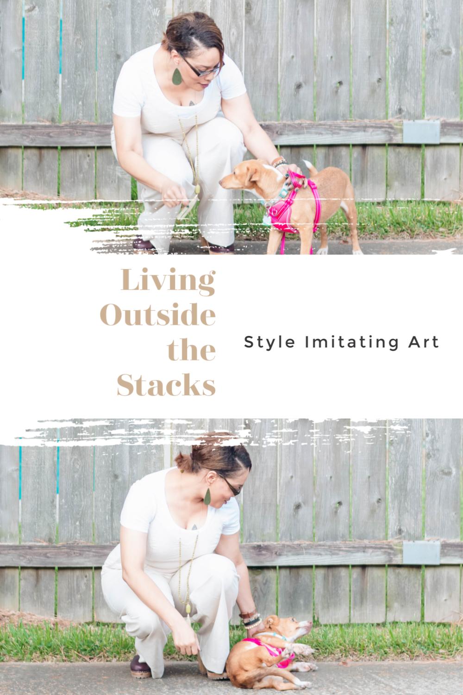 Daenel T {living outside the stacks} Style Imitating Art